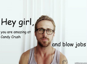 Hey Girl - Ryan Gosling - Provocative Student - hey girl and blow jobs ...