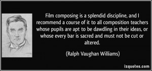 Film composing is a splendid discipline, and I recommend a course of ...