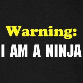 Design ~ Ninja Shirt Warning: I Am A Ninja T-shirt