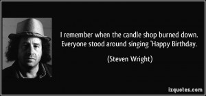 quote-i-remember-when-the-candle-shop-burned-down-everyone-stood ...