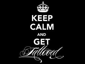 Keep Calm and Get Tattooed Desktop Background