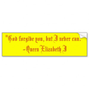 Queen Elizabeth I quote Bumper Stickers