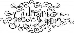Dream Believe Imagine Vinyl Wall Decals