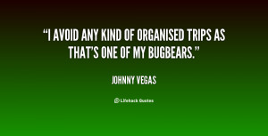 avoid any kind of organised trips as that's one of my bugbears ...