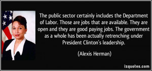 The public sector certainly includes the Department of Labor. Those ...
