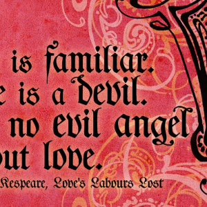 Love is a Devil- Shakespeare Quote Print
