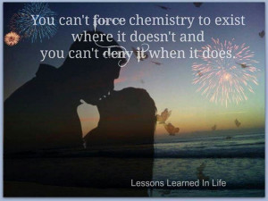 You can't force chemistry. You can't deny chemistry. You also can't ...