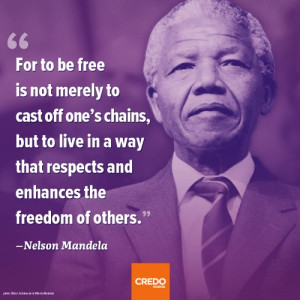 for to be free is not merely to cast off one s chains but to live in a ...