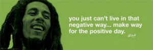 Bob-Marley-Positive-Day-BANNER-MUSIC-Reggae-quotes.jpg