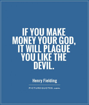Money Quotes Devil Quotes Henry Fielding Quotes