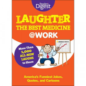 ... Best Medicine at Work: America's Funniest Jokes, Quotes, and Cartoons