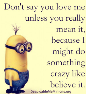 Minion I Love You Quotes Don t say you love me