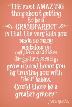 Being Grandma Sayings | being a grandparent jeanie rhoades quote More