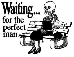 waiting for the right man