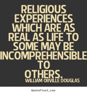 ... real as life to some may be.. William Orville Douglas famous life