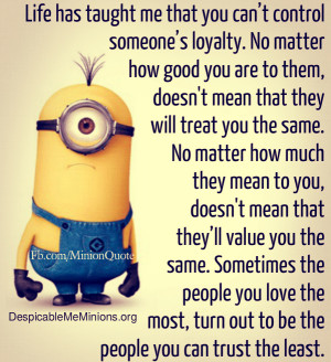 Minion-Quotes-You-cant-control-someones-loyalty.jpg