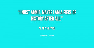 quote-Alan-Shepard-i-must-admit-maybe-i-am-a-101962.png