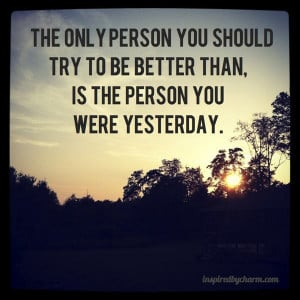 Motivational Quote on Being better than you were yesterday