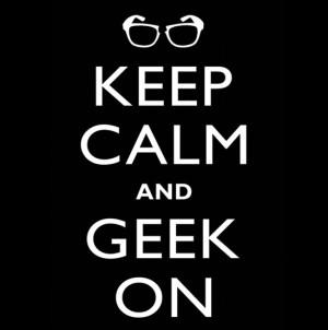 Keep Calm – Geek ON!