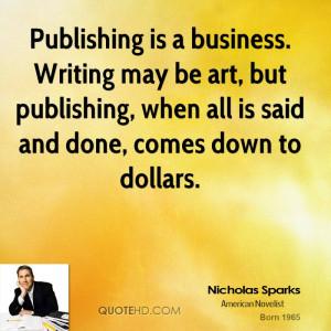 Nicholas Sparks Business Quotes