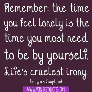 Loneliness Quotes, be yourself