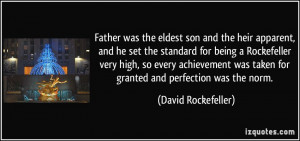 apparent, and he set the standard for being a Rockefeller very high ...