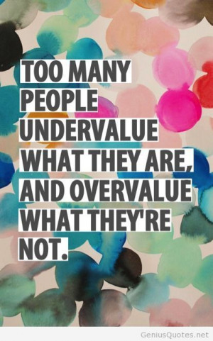 Undervalue people quote world