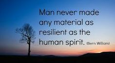 Strength in human spirit - Bern Williams resilience quotes