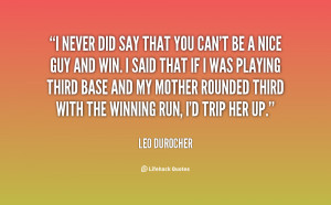quote-Leo-Durocher-i-never-did-say-that-you-cant-81200.png