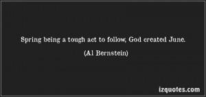 ... com/spring-being-a-tough-act-to-follow-god-created-june-al-bernstein
