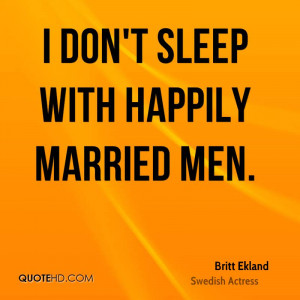 don't sleep with happily married men.