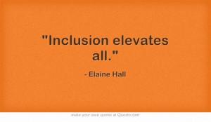 Inclusion elevates all.