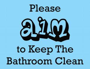 Please Aim To Keep The Bathroom Clean | Bathroom Wall Quotes