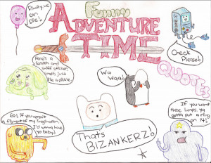 Adventure Time Quotes by peaceluver33