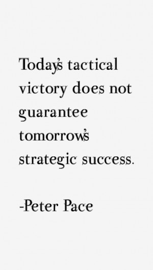 Peter Pace Quotes & Sayings