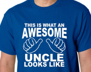 New Uncle Gift This is What an Awesome Uncle Looks Like Shirt tshirt t ...