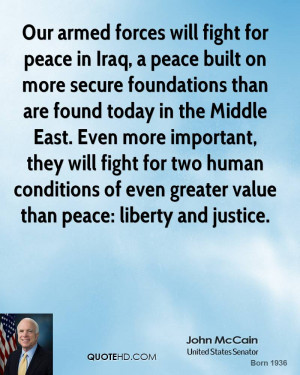 Our armed forces will fight for peace in Iraq, a peace built on more ...