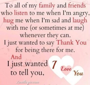 wanted to say thank you for being there for me