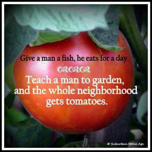 More gardening quotes to inspire! http://www.tomatodirt.com/gardening ...