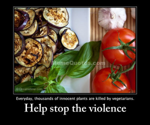 ... of innocent plants are killed by vegetarians. Help stop the violence