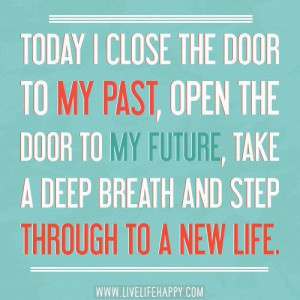 Today I close the door to my past....