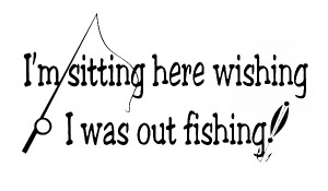 Funny Fishing Quotes For Men Fishing funny quote art