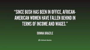 Since Bush has been in office, African-American women have fallen ...