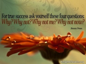 ... ask-yourself-these-four-questions-why-why-not-why-not-me-why-not-now-3