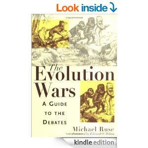 The Evolution Wars: A Guide to the Debates , by Michael Ruse