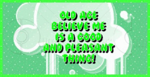 ... http://www.pics22.com/old-age-believe-me-age-quote/][img] [/img][/url