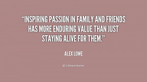 quote-Alex-Lowe-inspiring-passion-in-family-and-friends-has-198995.png