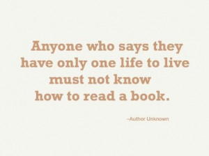 ... only one life to live must not know how to read a book books quote
