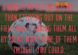 ... Soccer Quotes, So True, Better Feelings, Soccer Team Quotes, Soccer