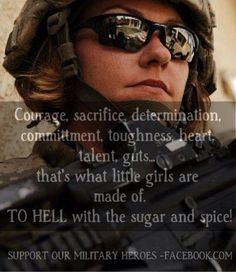 Military women. There's nothing wrong w/sugar and spice. Otherwise we ...